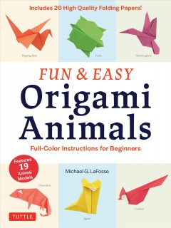 Fun & Easy Origami Animals Ebook : Full-Color Instructions for Beginners.