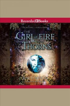 The girl of fire and thorns /  Rae Carson. - Rae Carson.