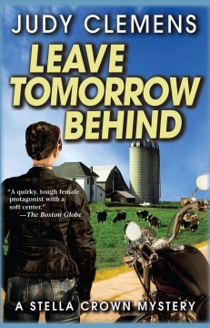 Leave tomorrow behind /  Judy Clemens.