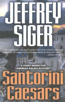 Santorini Caesars : a Chief Inspector Andreas Kaldis mystery / Jeffrey Siger.