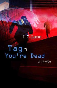 Tag, you're dead /  J. C. Lane.