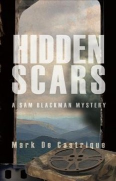 Hidden scars : a Sam Blackman mystery / Mark de Castrique.