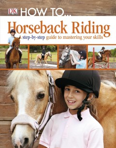 Horseback riding : a step-by-step guide to the secrets of horseback riding / written by Caroline Stamps.