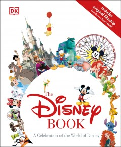The Disney book : a celebration of the World of Disney / written by Jim Fanning.
