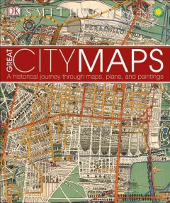 Great city maps : [a historical journey through maps, plans, and paintings].