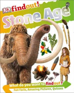 Stone Age /  author: Klint Janulis ; consultant: James Dilley.