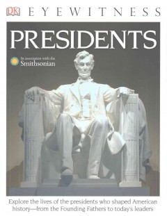 Presidents /  written by James G. Barber in association with the Smithsonian. - written by James G. Barber in association with the Smithsonian.