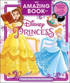 The amazing book of Disney princess /  written by Eleanor Rose. - written by Eleanor Rose.