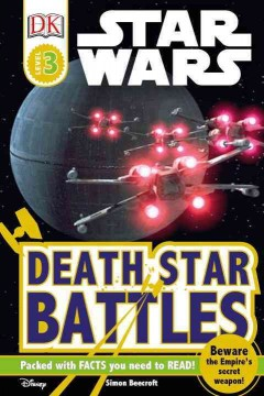 Star Wars : Death Star battles / written by Simon Beecroft. - written by Simon Beecroft.