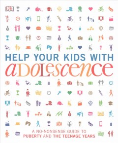 Help your kids with adolescence : a no-nonsense guide to puberty and the teenage years.