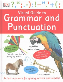 Visual guide to grammar and punctuation /  written by Sheila Dignen. - written by Sheila Dignen.