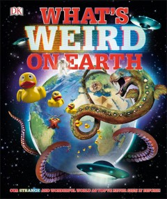 What's weird on Earth.