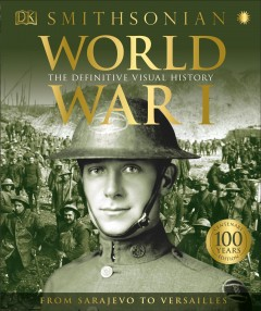 World War I : the definitive visual history : from Sarajevo to Versailles / R.G. Grant.