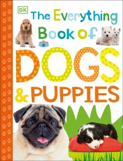 The everything book of dogs & puppies.
