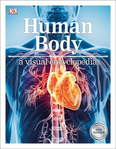 Human body : a visual encyclopedia / authors: Richard Walker, John Woodward, Shaila Brown, Ben Morgan. - authors: Richard Walker, John Woodward, Shaila Brown, Ben Morgan.