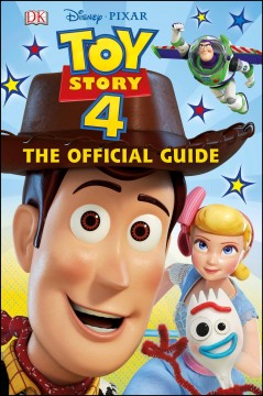 Toy story 4 : the official guide / written by Ruth Amos.