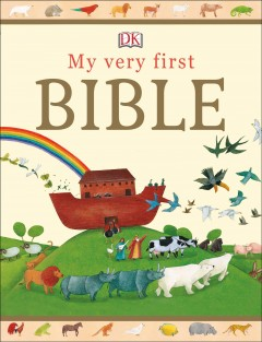 My very first Bible /  illustrated by Diana Mayo ; written by James Harrison.