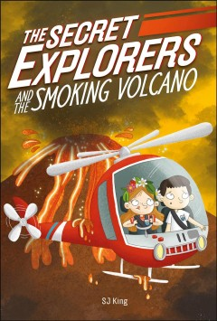 The Secret Explorers and the smoking volcano /  SJ King ; illustrated by Ellie O'Shea. - SJ King ; illustrated by Ellie O'Shea.