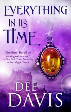 Everything in its time /  Dee Davis.