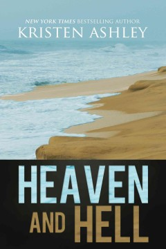 Heaven and hell /  Kristen Ashley.