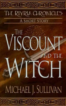 The viscount and the witch /  Michael J. Sullivan. - Michael J. Sullivan.