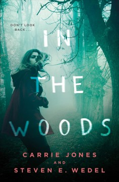 In the woods /  Carrie Jones and Steven E. Wedel.