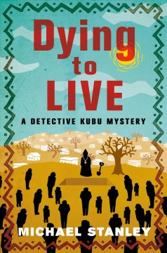 Dying to live : a Detective Kubu mystery / Michael Stanley.