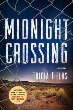 Midnight crossing : a mystery / Tricia Fields.