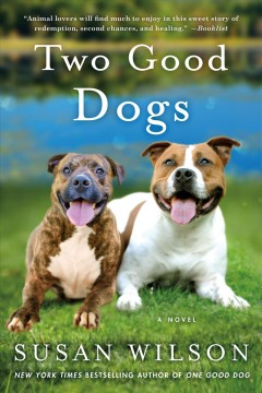 Two good dogs : a novel / Susan Wilson.