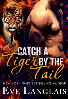Catch a tiger by the tail /  Eve Langlais. - Eve Langlais.