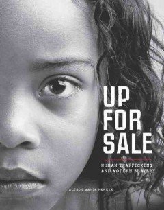 Up for sale : human trafficking and modern slavery / Alison Marie Behnke.