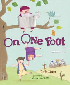 On one foot /  Linda Glaser ; illustrated by Nuria Balaguer. - Linda Glaser ; illustrated by Nuria Balaguer.