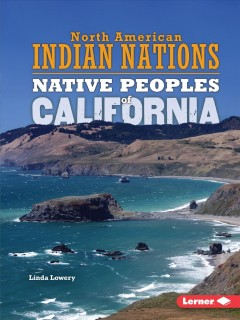 Native peoples of California /  Linda Lowery.