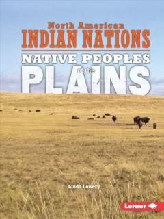 Native peoples of the plains /  Linda Lowery.