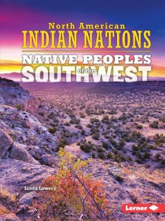 Native peoples of the southwest /  Linda Lowery.