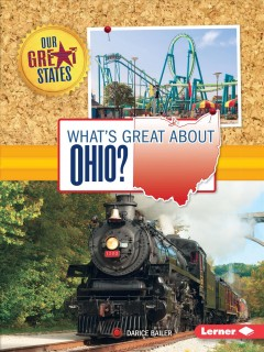 What's great about Ohio? /  Darice Bailer. - Darice Bailer.