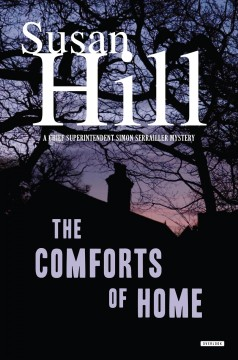 The comforts of home /  Susan Hill. - Susan Hill.