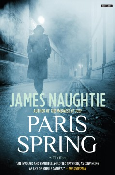Paris spring /  James Naughtie. - James Naughtie.