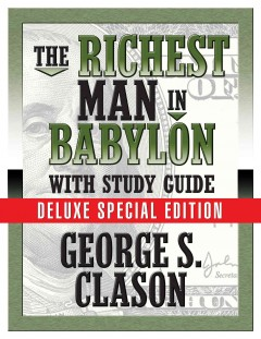 The richest man in Babylon : &, the magic story / Napoleon Hill Foundation.