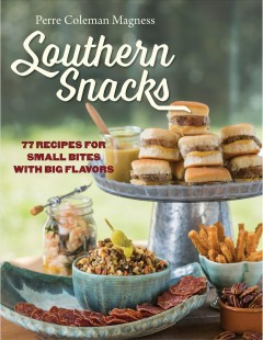 Southern snacks : 77 recipes for small bites with big flavors / Perre Coleman Magness ; photographs by Justin Fox Burks.
