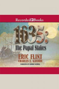 1635 : the papal stakes / Eric Flint, Charles E. Gannon. - Eric Flint, Charles E. Gannon.