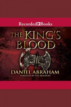 The king's blood /  Daniel Abraham. - Daniel Abraham.