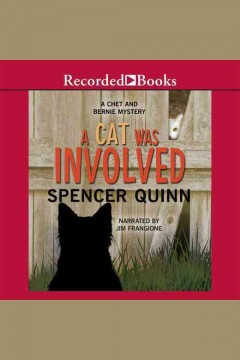 A cat was involved /  Spencer Quinn.