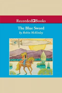 The blue sword /  Robin McKinley.
