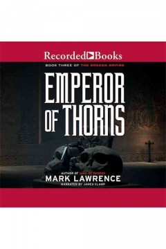 Emperor of thorns /  Mark Lawrence.