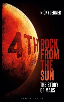 4th rock from the Sun : the story of Mars / Nicky Jenner. - Nicky Jenner.