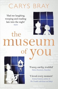The museum of you /  Carys Bray.
