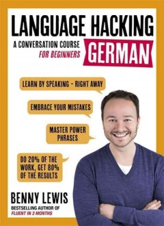 #Language hacking German : a conversation course for beginners / Benny Lewis, the Irish polyglot.