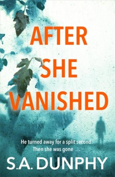 After she vanished /  S.A. Dunphy. - S.A. Dunphy.