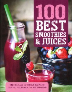 100 best smoothies & juices.